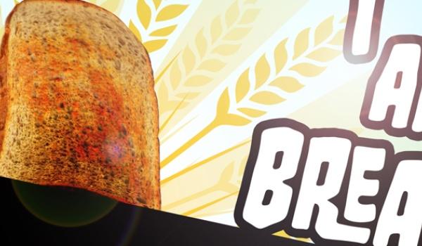 Speel als een sneetje brood in I Am Bread