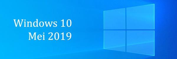 Windows 10 Mei 2019 Update is uit en handmatig te installeren