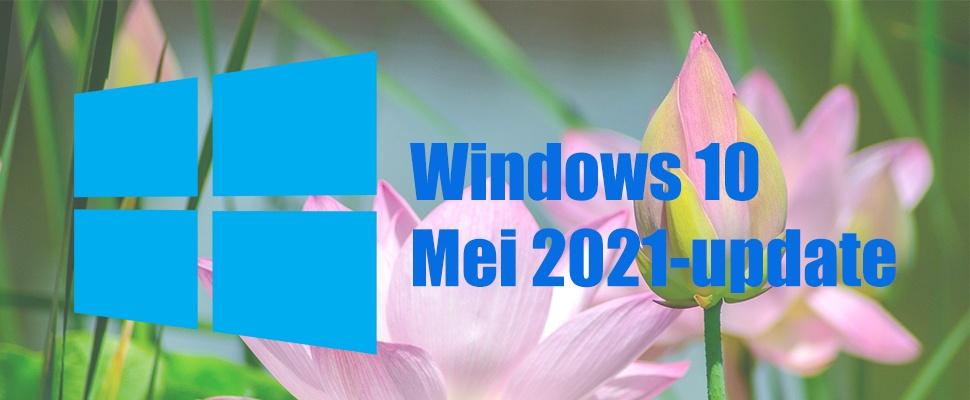 Windows 10 mei 2021-update installeren vanaf nu mogelijk (21H1)