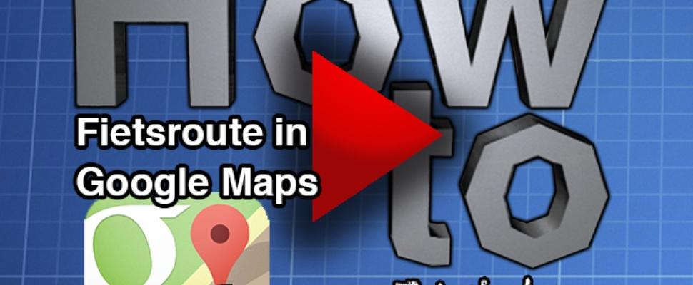 How to: Fietsroute plannen met Google maps