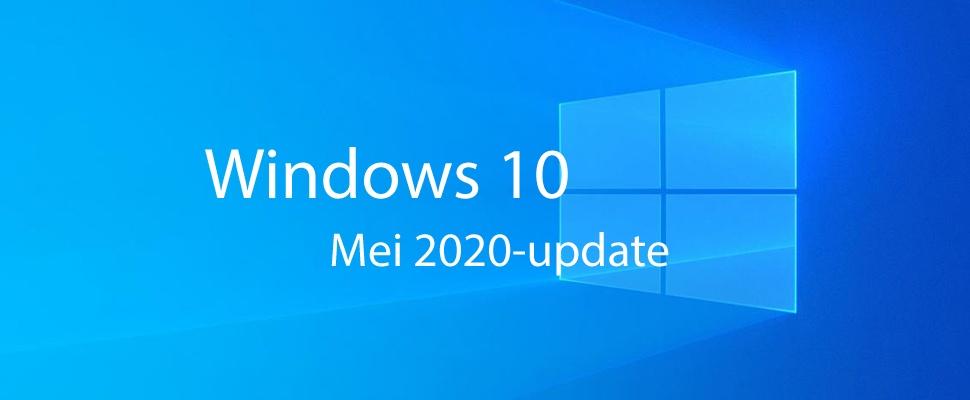 Windows 10 mei 2020-update staat voor je klaar